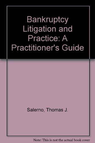 9780735520653: Bankruptcy Litigation and Practice: A Practitioner's Guide