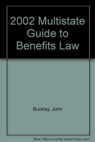 2002 Multistate Guide to Benefits Law: Buckley, John
