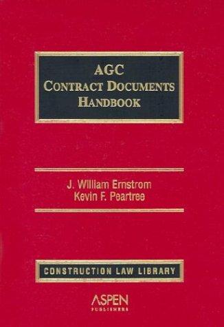 AGC Contract Documents Handbook (Construction Law Library): Ernstrom, Esq., J. William