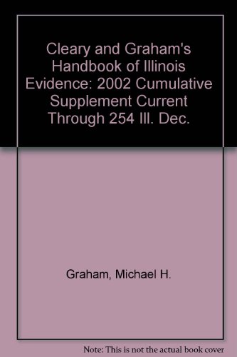 9780735521995: Cleary and Graham's Handbook of Illinois Evidence: 2002 Cumulative Supplement Current Through 254 Ill. Dec.