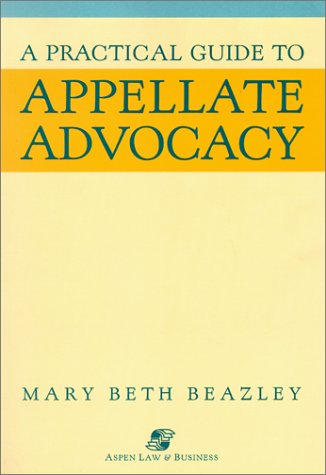 9780735524064: A Practical Guide to Appellate Advocacy
