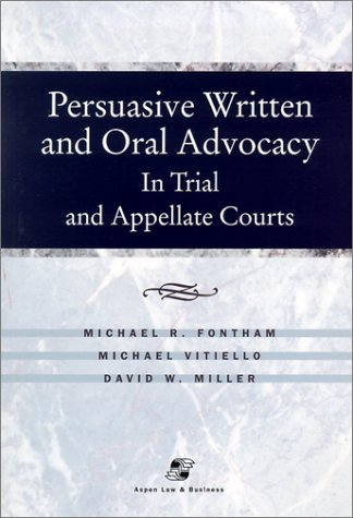 9780735524507: Persuasive Written and Oral Advocacy in Trial and Appellate Courts (Coursebook Series)