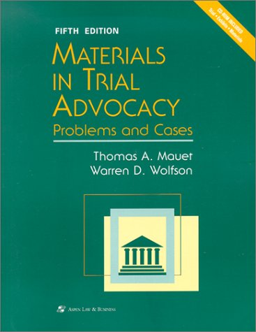 Materials in Trial Advocacy : Problems and: Warren D. Wolfson;