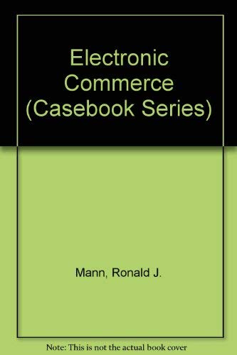 9780735524972: Electronic Commerce (Casebook Series)