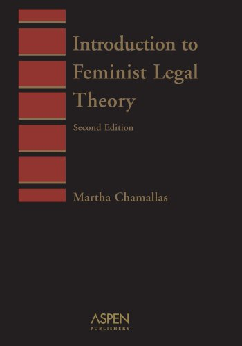 Introduction to Feminist Legal Theory (Introduction to: Chamallas, Martha