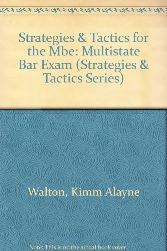 9780735526723: Strategies & Tactics for the Mbe: Multistate Bar Exam (Strategies & Tactics Series)