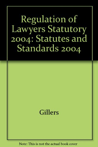 9780735527232: Regulation of Lawyers: Statutes and Standards 2004