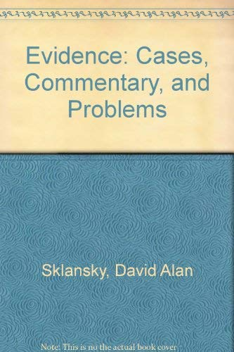 9780735527560: Evidence: Cases, Commentary, and Problems