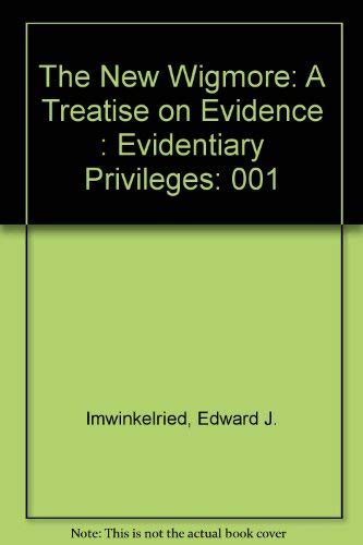 New Wigmore Evidentiary Privileges: Chapters 1-6b (0735527679) by Imwinkelried, Edward J.; Friedman, Richard D.