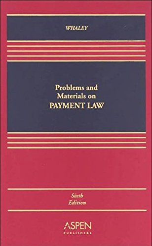 9780735528024: Problems and Materials on Payment Law, Sixth Edition