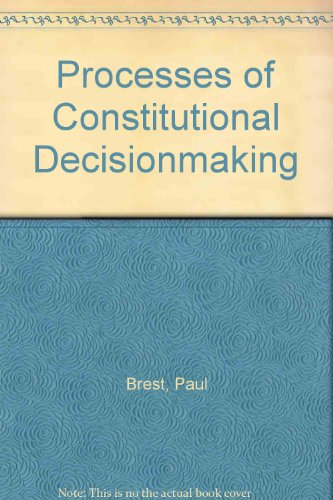 Processes of Constitutional Decisionmaking (0735528586) by Brest, Paul; Levinson, Sanford; Balkin, J. M.