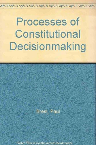 Processes of Constitutional Decisionmaking (0735528586) by Paul Brest; Sanford Levinson; J. M. Balkin