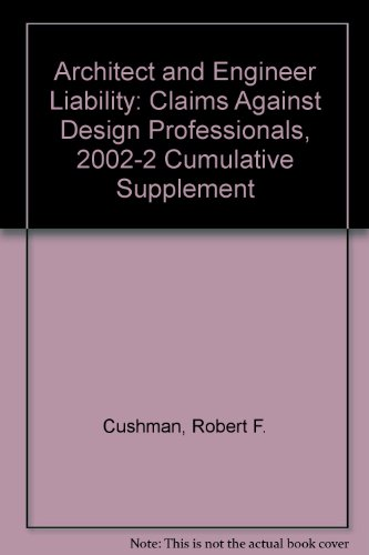 9780735528598: Architect and Engineer Liability: Claims Against Design Professionals, 2002-2 Cumulative Supplement