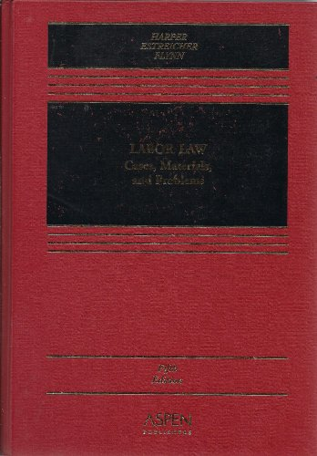 9780735529120: Labor Law: Cases, Materials, and Problems