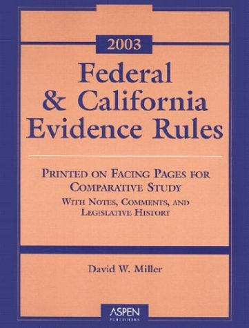 9780735529199: Federal and California Rules of Evidence 2003
