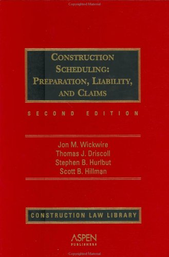 9780735529946: Construction Scheduling: Preparation, Liability and Claims