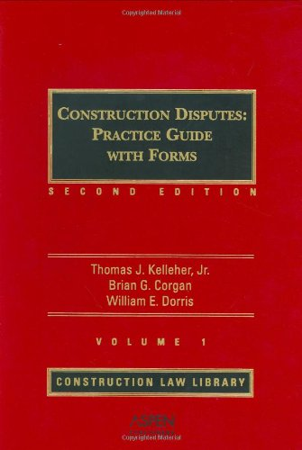 9780735530089: Construction Disputes: Practice Guide with Forms (Construction Law Library)