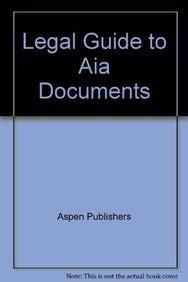 Legal Guide to Aia Documents, 2003 Cumulative Supplement (9780735530362) by Aspen Publishers