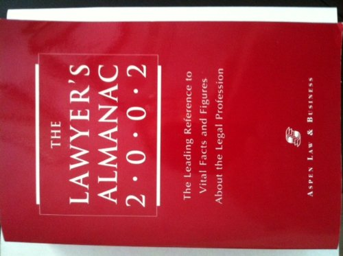 The Lawyer's Almanac: The Leading Reference to Vital Facts and Figures about the Legal Profession (0735530750) by Aspen Publishers