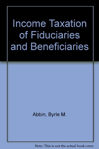 9780735531154: Income Taxation of Fiduciaries and Beneficiaries