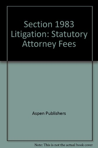 Section 1983 Litigation: Statutory Attorney Fees: n/a