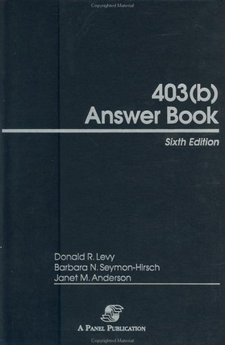 403 B ANSWER BOOK *: LEVY, Donald R; SEYMON~HIRSCH, Barbara N.; ANDERSON, Janet M.