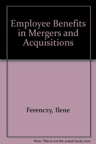 9780735531895: Employee Benefits in Mergers and Acquisitions