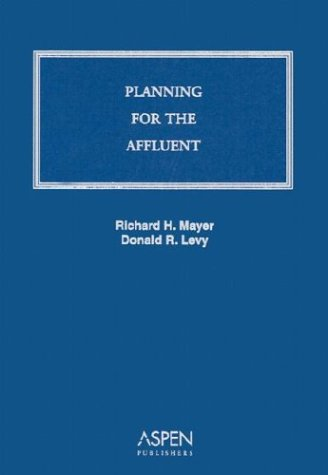 Planning for the Affluent: Levy, Richard H.,