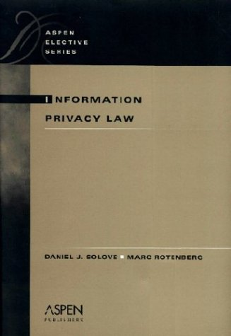 9780735533820: Information Privacy Law (Aspen Elective Series)