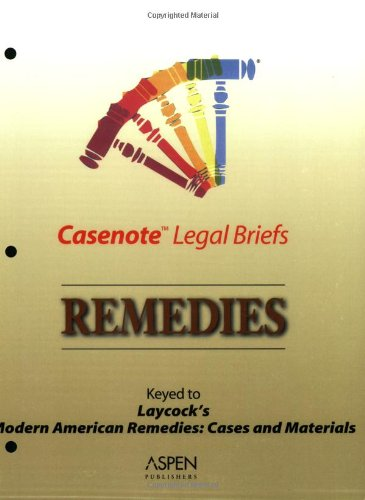 9780735534582: Casenote Legal Briefs: Remedies - Keyed to Laycock