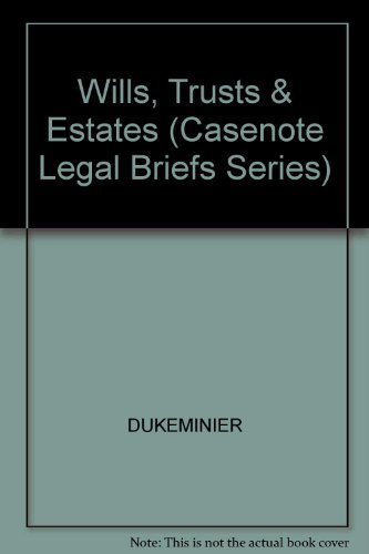 9780735535015: Wills, Trusts and Estates (Casenote Legal Briefs Series)
