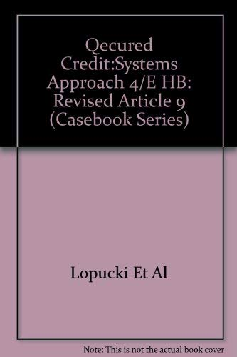 9780735536463: Secured Credit: A Systems Approach (Casebook Series)