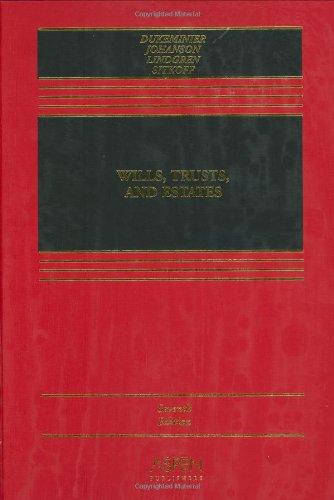 Wills, Trusts, and Estates (Casebook): Jesse Dukeminier; Jesse