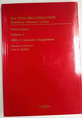 9780735538016: Section 1983 Litigation: Statutory Attorney's Fees: Third Edition, Volume 2. 2003-1 Cumulative Supplement.