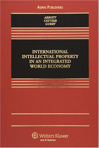9780735539587: International Intellectual Property in An Integrated World Economy