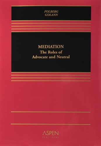 9780735540163: Mediation: The Roles of Advocate and Neutral