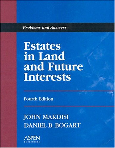 Estates in Land and Future Interests: Problems: John Makdisi, Daniel