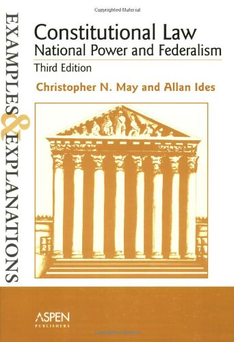 9780735540545: Constitutional Law--National Power and Federalism: Examples and Explanations (Examples & Explanations Series)