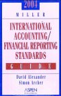 9780735541191: 2004 Miller International Accounting Standards Guide (International Accounting / Financial Reporting Standards Guide)