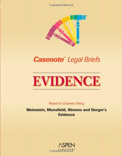 9780735541290: Casenote Legal Briefs: Evidence - Keyed to Weinstein, Mansfield, Abrams & Berger