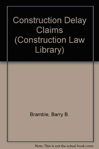 9780735542303: Construction Delay Claims (Construction Law Library)