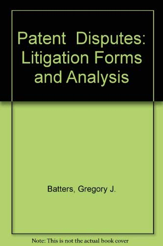 9780735543485: Patent Disputes: Litigation Forms and Analysis