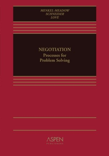 Negotiation : Process for Problem Solving: Carrie J. Menkel-Meadow;