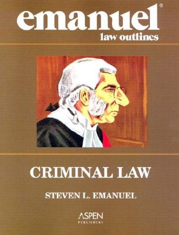 9780735544680: Emanuel Law Outlines: Criminal Law