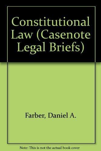 9780735544895: Casenote Legal Briefs: Constitutional Law - Keyed to Farber, Eskridge & Frickey