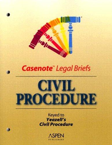 9780735545236: Civil Procedure: Keyed to Yeazell (Casenote Legal Briefs)