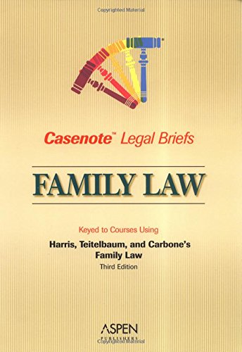 9780735545311: Casenote Legal Briefs: Family Law - Keyed to Harris & Teitelbaum