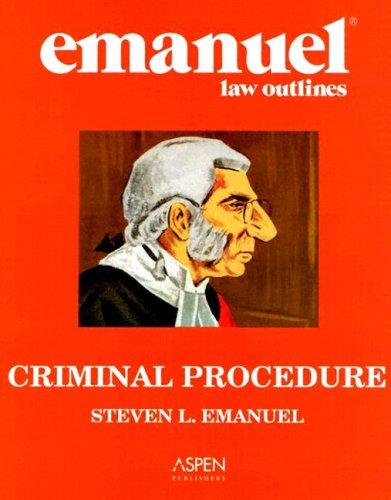9780735545410: Criminal Procedure (Emanuel Law Outline)