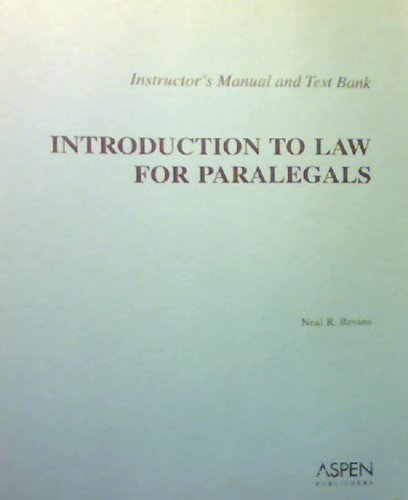 Introduction to Law for Paralegals: Instructor's Manual: Bevans
