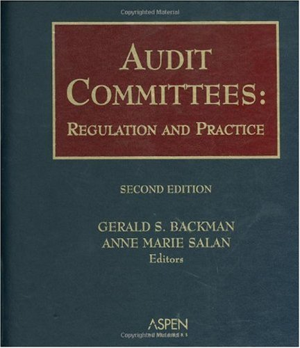Audit Committees: Regulation and Practice: Backman, Gerald S., Salan, Anne Marie